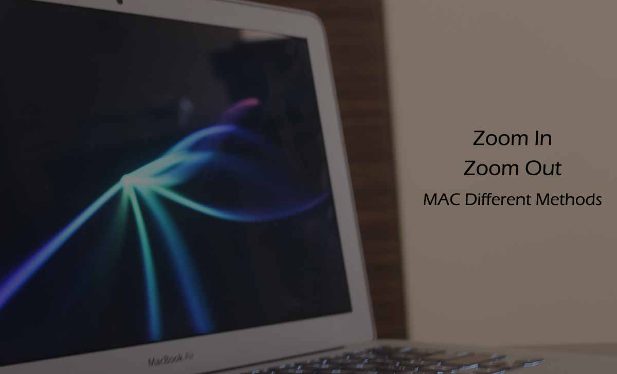 Zoom in and Zoom out in Mac Device